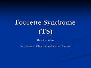 Tourette Syndrome  TS