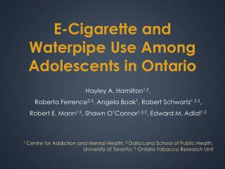 E-Cigarette  and  W aterpipe  Use Among Adolescents in Ontario
