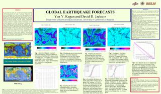 GLOBAL EARTHQUAKE FORECASTS Yan Y. Kagan and David D. Jackson  Department of Earth and Space Sciences, University of Cal