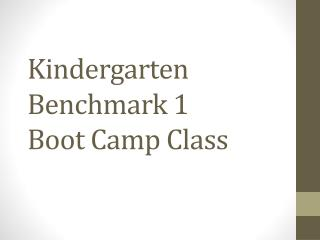 Kindergarten Benchmark 1 Boot Camp Class