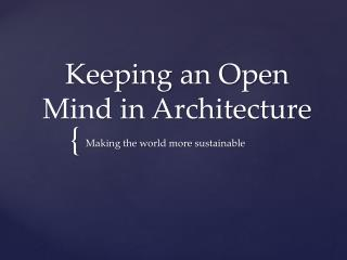 Keeping an Open Mind in Architecture
