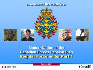 Modernization of the Canadian Forces Pension Plan Regular Force under Part 1