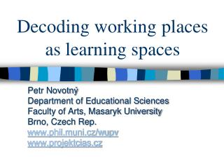 Decoding working places  as learning spaces