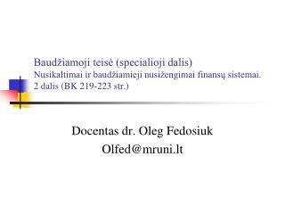 Baud iamoji teise specialioji dalis  Nusikaltimai ir baud iamieji nusi engimai finansu sistemai.  2 dalis BK 219-223 str