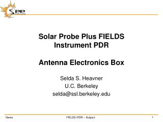 Solar Probe Plus FIELDS Instrument PDR Antenna Electronics Box