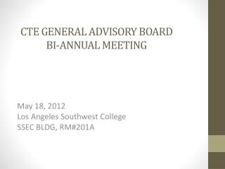 CTE GENERAL ADVISORY BOARD BI-ANNUAL MEETING
