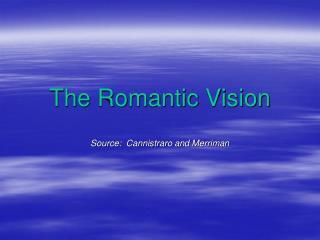The Romantic Vision