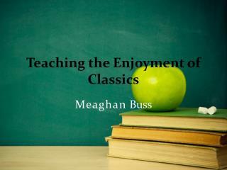 Teaching the Enjoyment of Classics