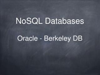 NoSQL  Databases Oracle - Berkeley DB