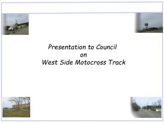 Presentation to Council onWest Side Motocross Track