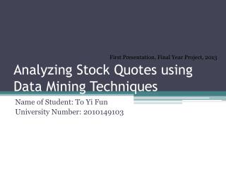 Analyzing Stock Quotes using Data Mining Techniques