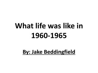 What life was like in 1960-1965