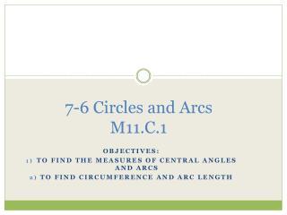 7-6 Circles and Arcs  M11.C.1