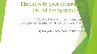 Discuss with your classmates the following questions