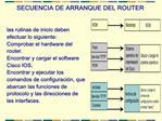 SECUENCIA DE ARRANQUE DEL ROUTER