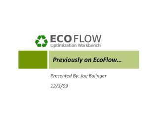 Previously on  EcoFlow �