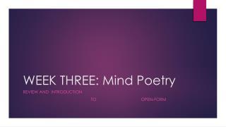 WEEK THREE: Mind Poetry