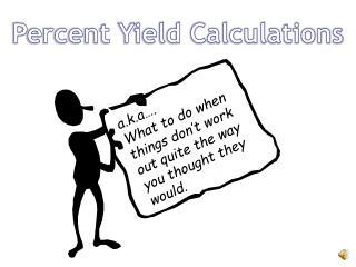 Percent Yield Calculations