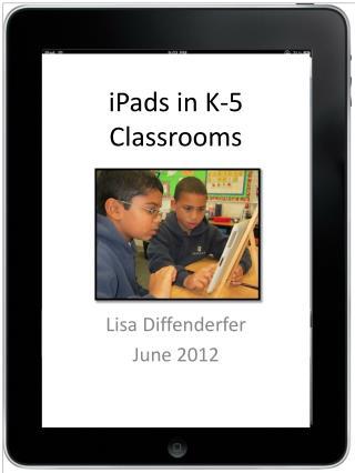 iPads  in K-5 Classrooms