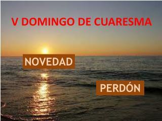 V DOMINGO DE CUARESMA