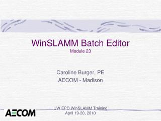 WinSLAMM Batch Editor Module  23