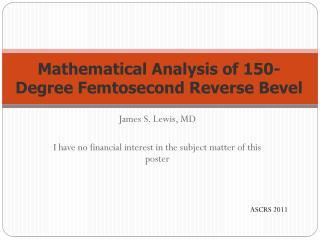 Mathematical Analysis of 150-Degree  Femtosecond  Reverse Bevel
