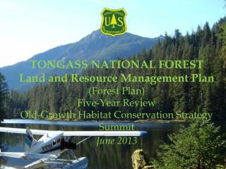 TONGASS NATIONAL FOREST Land and Resource Management Plan (Forest Plan) Five-Year Review