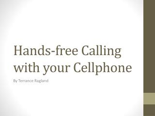 Hands-free Calling with your Cellphone