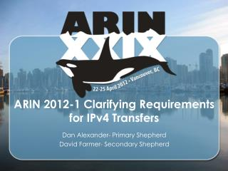ARIN 2012-1 Clarifying Requirements for IPv4 Transfers