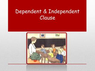 Dependent & Independent Clause