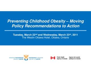 Preventing Childhood Obesity – Moving Policy Recommendations to Action