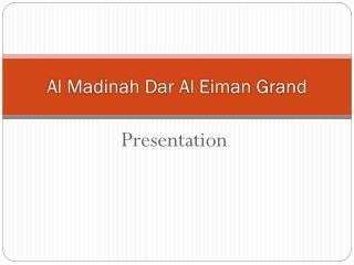 Al Madinah Dar Al Eiman Grand