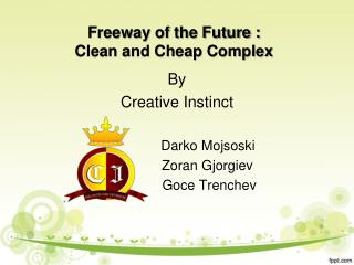 Freeway of the Future :  Clean and Cheap Complex