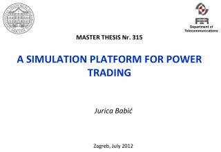 MASTER THESIS Nr. 315 A SIMULATION PLATFORM FOR POWER TRADING