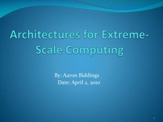 Architectures for Extreme-Scale Computing