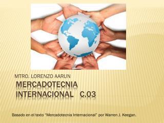 MERCADOTECNIA INTERNACIONAL    C.03