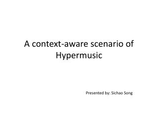 A context-aware scenario of  Hypermusic