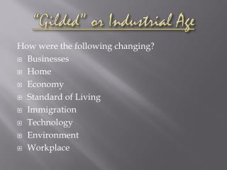 �Gilded� or Industrial Age