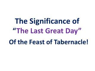 "The Significance of  "" The Last Great Day"""