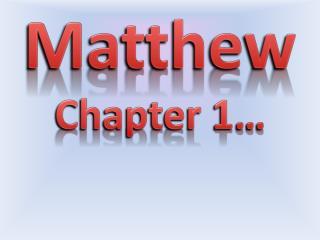 Matthew Chapter 1…