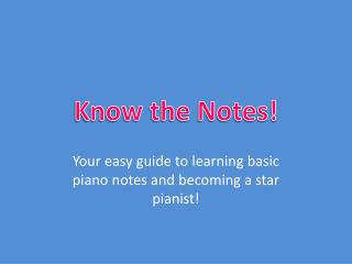 Know the Notes!
