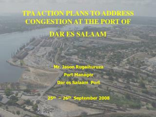 TPA ACTION PLANS TO ADDRESS CONGESTION AT THE PORT OF  DAR ES SALAAM