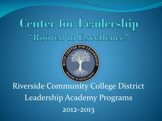 "Center for Leadership ""Rooted in Excellence """