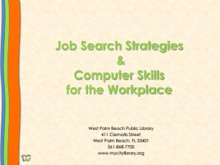 Job Search  Strategies  &  Computer  Skills  for  the Workplace