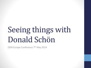 Seeing things  w ith  D onald  Schön