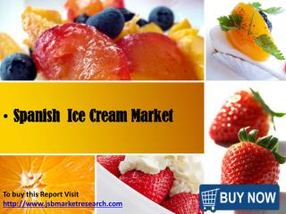 JSB Market Research -  Spanish Ice Cream Market