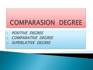 COMPARASION   DEGREE