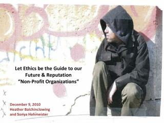 "Let Ethics be the Guide to our Future & Reputation  ""Non-Profit Organizations"""