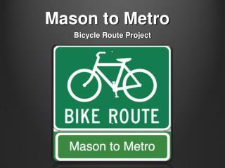 Mason to Metro