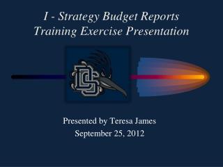 I - Strategy Budget  Reports Training  Exercise Presentation